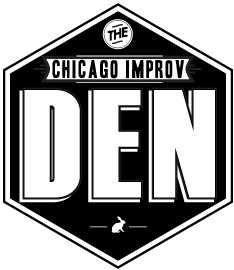 The Chicago Improv Den - Why Be Good When You Can Be Great?